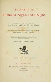 The book of the thousand nights and a night ; translated from the Arabic / by R. F. Burton. Reprinted from the original ed. and edited by Leonard G. Smithers