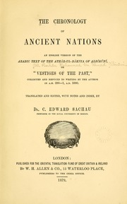 "The chronology of ancient nations; an english version of the Arabic text of the Athâr-ul-Bâkiya of Albîrûnî, or ""Vestiges of the past"""