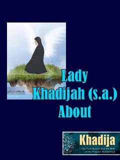 Lady Khadijah (A.S.) / About