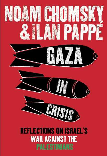 Gaza In Crisis Reflections On Israel 's War Against The Palestinians
